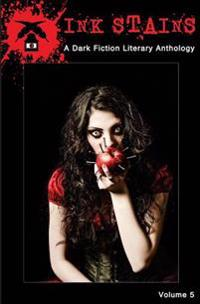 Ink Stains Vol. 5: A Dark Fiction Anthology