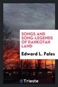 Songs and Song-Legends of Dahkotah Land