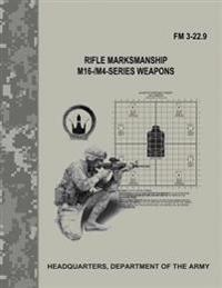 Rifle Marksmanship M16-/M4-Series Weapons (FM 3-22.9)