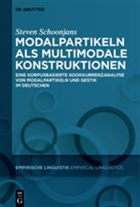Modalpartikeln ALS Multimodale Konstruktionen: Eine Korpusbasierte Kookkurrenzanalyse Von Modalpartikeln Und Gestik Im Deutschen