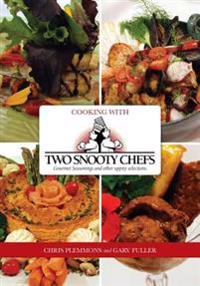 Cooking with Two Snooty Chefs: Gourmet Seasonings and Other Uppity Selections
