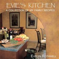 Evie's Kitchen a Collection of My Family Recipes