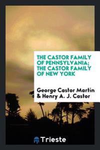 The Castor Family of Pennsylvania; The Castor Family of New York