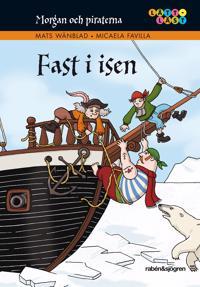 Morgan och piraterna. 4, Fast i isen