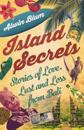 Island Secrets: Stories of Love, Lust and Loss in Bali