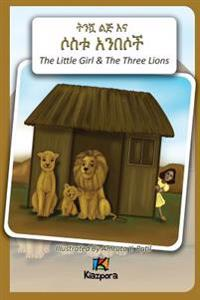 T'Nishwa Lij'na Sostu An'besoch - The Little Girl and the Three Lions - Amharic Children Book