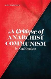 A Critique of Anarchist Communism: 45th Anniversary Edition