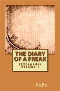 The Diary of a Freak: Sexcapades