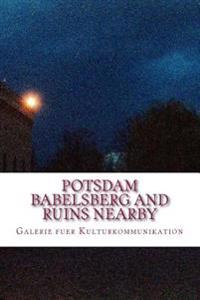 Potsdam Babelsberg and Ruins Nearby: The False Colour Sessions