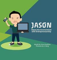 Jason Saves the Environment with Entrepreneurship