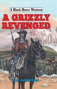 A Grizzly Revenged
