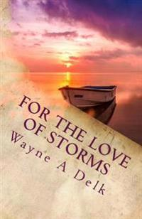For the Love of Storms: A Warrior's Reconciliation