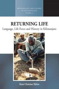 Returning Life: Language, Life Force and History in Kilimanjaro