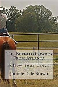The Buffalo Cowboy from Atlanta