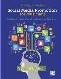 Social Media Promotion for Musicians - Second Edition