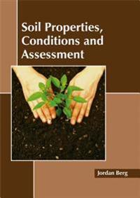 Soil Properties, Conditions and Assessment