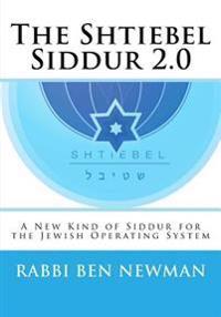 Shtiebel Siddur 2.0: A New Kind of Siddur