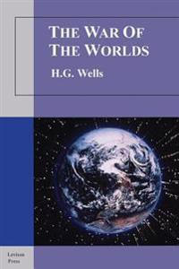 The War of the Worlds: The War of the Worlds Is a Classic Science Fiction and Alien Encounter Story.