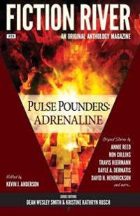 Fiction River: Pulse Pounders: Adrenaline