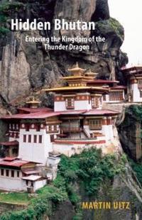 Hidden Bhutan: Entering the Kingdom of the Thunder Dragon