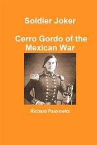 Soldier Joker Cerro Gordo of the Mexican War