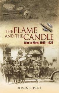 The Flame and the Candle: War in Mayo 1919-1924