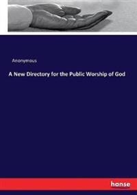 A New Directory for the Public Worship of God