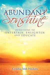 Abundant Sonshine: Devotions to Entertain, Enlighten and Educate