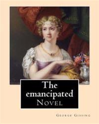The Emancipated by: George Gissing: Novel
