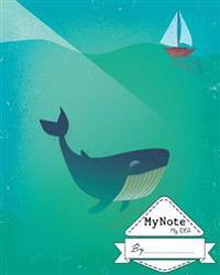 Notebook: My Note My Idea,8 X 10, 110 Pages: Whale-Boat: (School Notebooks)