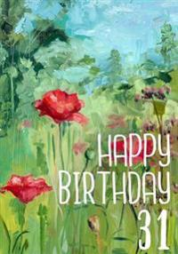 Happy Birthday 31: Birthday Books for Women, Birthday Journal Notebook for 31 Year Old for Journaling & Doodling, 7 X 10, (Birthday Keeps