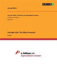 Foreign Aid. the Way Forward