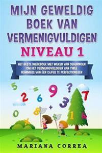 Mijn Geweldig Boek Van Vermenigvuldigen Niveau 1: Het Beste Werkboek Met Weken Van Oefeningen Om Het Vermenigvuldigen Van Twee Nummers Van Een Cijfer
