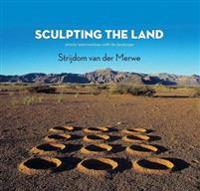 Sculpting the Land: Artistic Interventions with the Landscape