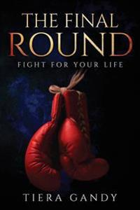 The Final Round: Fight for Your Life