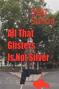 All That Glisters Is Not Silver