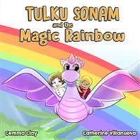Tulku Sonam and the Magic Rainbow