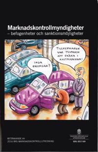 Marknadskontrollmyndigheter - befogenheter och sanktionsmöjligheter. SOU 2017:69 : Betänkande från 2016 års marknadskontrollutredning