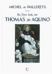 En liten bok om Thomas av Aquino