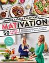 Mativation   50 paleorecept och konsten att skapa en hållbar livsstil