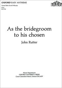 As the bridegroom to his chosen