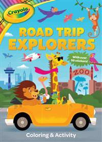 Crayola Road Trip Explorers: Coloring & Activity [With 2 Pages of Stickers]