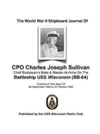 The World War II Shipboard Journal of CPO Charles Joseph Sullivan