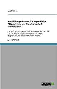 Ausbildungschancen Fur Jugendliche Migranten in Der Bundesrepublik Deutschland