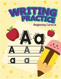 Writing Practice - Beginning Cursive: Cursive Writing Practice A-Z, Number Tracing Practice! Learn Numbers 0 to 10
