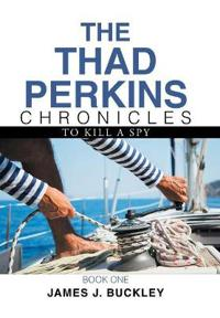 The Thad Perkins Chronicles 1