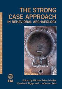 The Strong Case Approach in Behavioral Archaeology