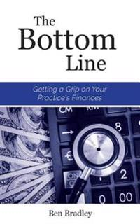 The Bottom Line: Getting a Grip on Your Practice's Finances