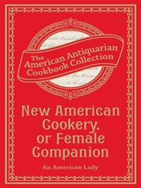 New American Cookery, or Female Companion