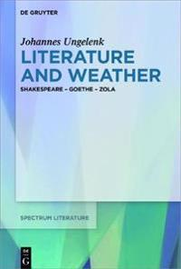 Literature and Weather: Shakespeare - Goethe - Zola